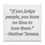 If you judge people Tile Coaster