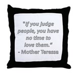 If you judge people Throw Pillow