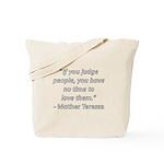 If you judge people Tote Bag