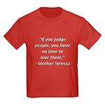 If you judge people Kids Dark T-Shirt