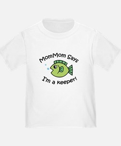 MomMom Says I'm a Keeper! T