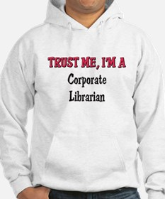 Trust Me I'm a Corporate Librarian Hoodie