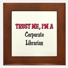 Trust Me I'm a Corporate Librarian Framed Tile