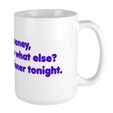 You're money and a big winner Mug
