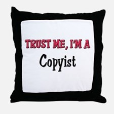 Trust Me I'm a Copyist Throw Pillow