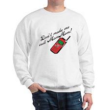 Don't Make Me Call MomMom! Sweatshirt
