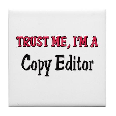 Trust Me I'm a Copy Editor Tile Coaster