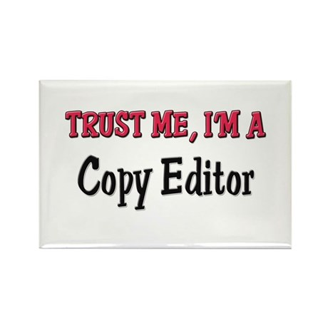 Trust Me I'm a Copy Editor Rectangle Magnet (10 pa