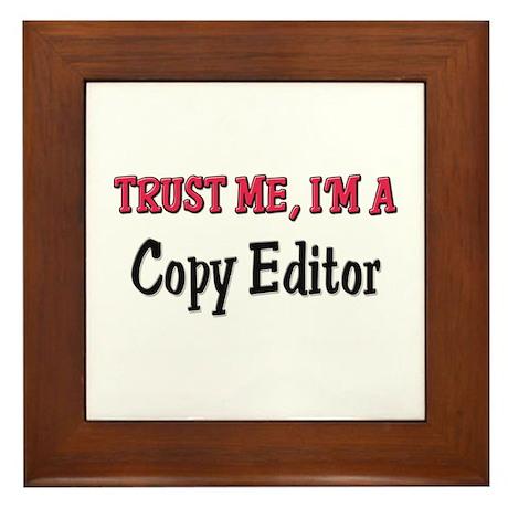 Trust Me I'm a Copy Editor Framed Tile