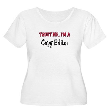 Trust Me I'm a Copy Editor Women's Plus Size Scoop