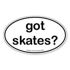 Have Skates? Oval Decal
