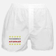 I'm Worshiped In Myanmar Boxer Shorts