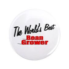 """""""The World's Best Bean Grower"""" 3.5"""" Button"""