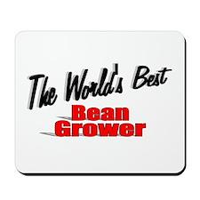 """""""The World's Best Bean Grower"""" Mousepad"""