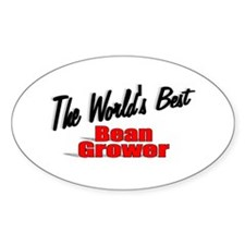 """""""The World's Best Bean Grower"""" Oval Decal"""