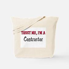 Trust Me I'm a Contractor Tote Bag