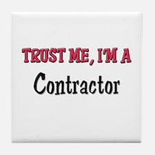 Trust Me I'm a Contractor Tile Coaster