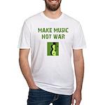 Make Music Not War Fitted T-Shirt
