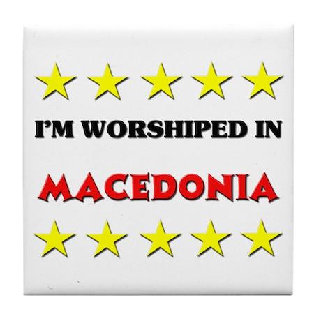 I'm Worshiped In Macedonia Tile Coaster