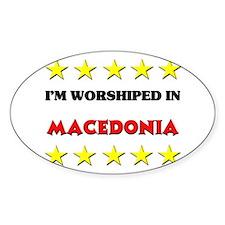 I'm Worshiped In Macedonia Oval Decal