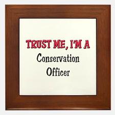 Trust Me I'm a Conservation Officer Framed Tile