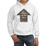 Plays in the dirt Hooded Sweatshirt