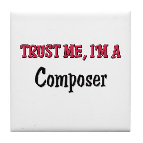 Trust Me I'm a Composer Tile Coaster
