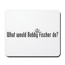 What Would Fischer Do Mousepad