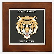 Don't Taunt The Tiger Framed Tile
