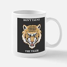 Don't Taunt The Tiger Mug