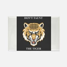 Don't Taunt The Tiger Rectangle Magnet