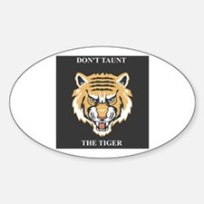 Don't Taunt The Tiger Oval Decal