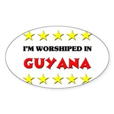 I'm Worshiped In Guyana Oval Decal