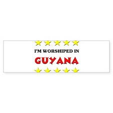 I'm Worshiped In Guyana Bumper Bumper Sticker