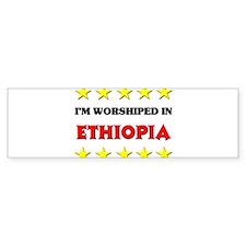 I'm Worshiped In Ethiopia Bumper Bumper Sticker