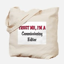 Trust Me I'm a Commissioning Editor Tote Bag