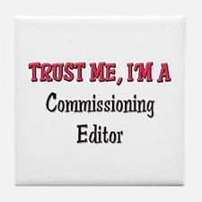 Trust Me I'm a Commissioning Editor Tile Coaster