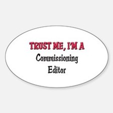 Trust Me I'm a Commissioning Editor Oval Decal