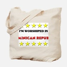 I'm Worshiped In Dominican Republic Tote Bag