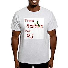From Santa For Aj T-Shirt
