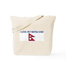 I LOVE MY NEPALI DAD Tote Bag