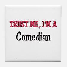 Trust Me I'm a Comedian Tile Coaster
