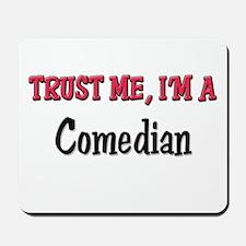 Trust Me I'm a Comedian Mousepad