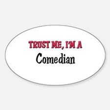 Trust Me I'm a Comedian Oval Decal