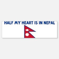HALF MY HEART IS IN NEPAL Bumper Bumper Bumper Sticker