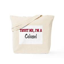 Trust Me I'm a Colonel Tote Bag