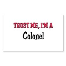Trust Me I'm a Colonel Rectangle Decal