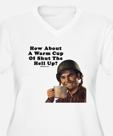 How About A Warm Cup Of Shut  T-Shirt