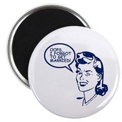 OOPS, I FORGOT TO GET MARRIED! Magnet