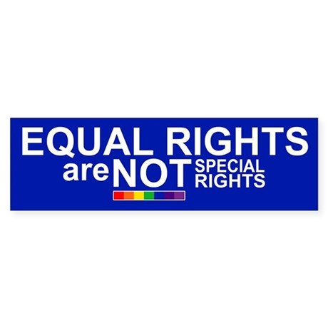 EQUAL RIGHTS ARE NOT SPECIAL RIGHTS Sticker Bumper